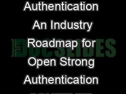 An Industry Roadmap for Open Strong Authentication Initiative for Open Authentication  An Industry Roadmap for Open Strong Authentication CONTENTS Introduction  The Need for a Strong Digital Identity