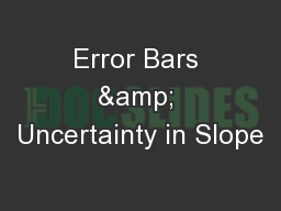 Error Bars & Uncertainty in Slope PowerPoint PPT Presentation