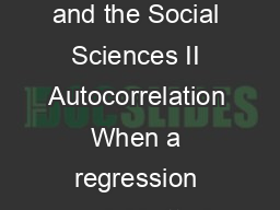 ST  Introduction to Regression AnalysisStatistics for Management and the Social Sciences II Autocorrelation When a regression model is tted to time series data the residuals often violate the standar PDF document - DocSlides