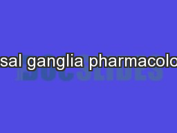 Basal ganglia pharmacology