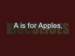 A is for Apples,