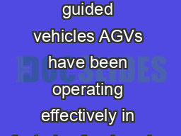 utomated guided vehicles AGVs have been operating effectively in factories for decades PDF document - DocSlides
