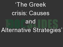 'The Greek crisis: Causes and Alternative Strategies'