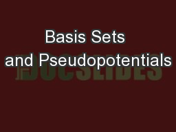 Basis Sets and Pseudopotentials