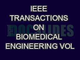 IEEE TRANSACTIONS ON BIOMEDICAL ENGINEERING VOL PDF document - DocSlides