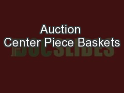 Auction Center Piece Baskets