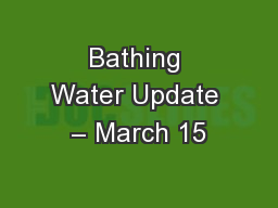 Bathing Water Update – March 15