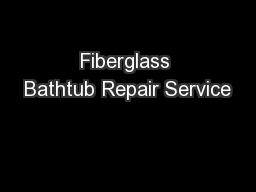 Fiberglass Bathtub Repair Service