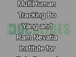 Online Learned Discriminative PartBased Appearance Models for MultiHuman Tracking Bo Yang and Ram Nevatia Institute for Robotics and Intelligent Systems University of Southern California Los Angeles