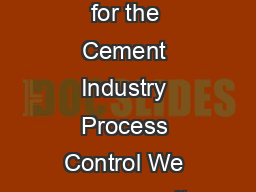 Process Control Industrial IT solutions for the cement industry  ABB Automation for the Cement Industry Process Control We ensure results in cement manufacturing through constant attention to time mo