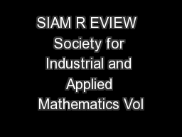 SIAM R EVIEW  Society for Industrial and Applied Mathematics Vol