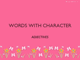 WORDS WITH CHARACTER