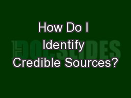 How Do I Identify Credible Sources?