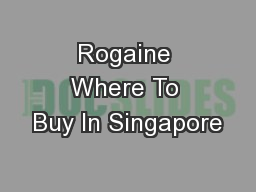 Rogaine Where To Buy In Singapore