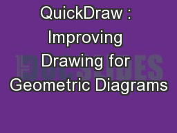 QuickDraw : Improving Drawing for Geometric Diagrams PowerPoint PPT Presentation
