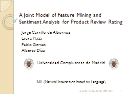 A Joint Model of Feature Mining and Sentiment Analysis for