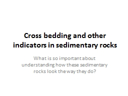 Cross bedding and other indicators in sedimentary rocks