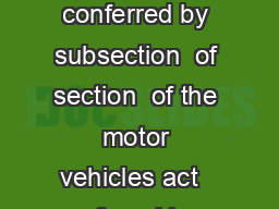 TYPES OF MOTOR VEHICLES AT A GLANCE In exercise of the powers conferred by subsection  of section  of the motor vehicles act   of  and in supersession of the notificati on of the government of india