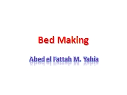 Bed Making PowerPoint PPT Presentation