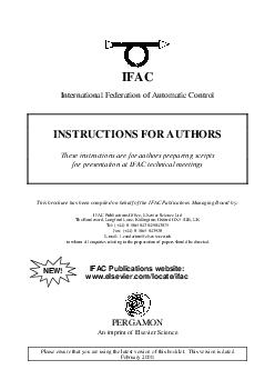 IFAC International Federation of Automatic Control INSTRUCTIONS FOR AUTHORS These instructions are for authors preparing scripts for presentation at IFAC technical meetings This brochure has been com