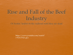 Rise and Fall of the Beef Industry