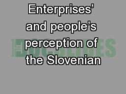 Enterprises' and people's perception of the Slovenian