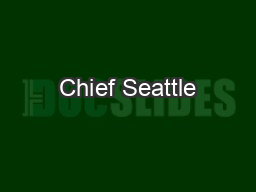 Chief Seattle PowerPoint PPT Presentation