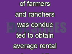 County Rents and Values North Dakota March  An annual survey of farmers and ranchers was conduc ted to obtain average rental rates and the value of ren ted land in their localities