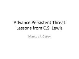 Advance Persistent Threat Lessons from C.S. Lewis