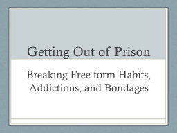 Getting Out of Prison PowerPoint PPT Presentation