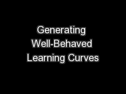 Generating Well-Behaved Learning Curves