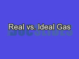 Real vs. Ideal Gas