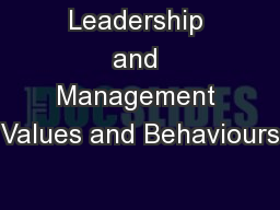 Leadership and Management Values and Behaviours PowerPoint PPT Presentation