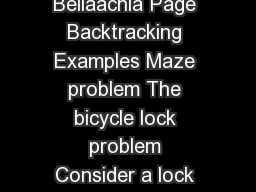 Software Engineering Abdelghani Bellaachia Page Backtracking Examples Maze problem The bicycle lock problem Consider a lock with N switches each of which can be either  or PDF document - DocSlides