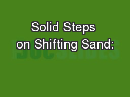 Solid Steps on Shifting Sand: