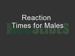 Reaction Times for Males