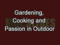 Gardening, Cooking and Passion in Outdoor