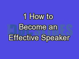 1 How to Become an Effective Speaker