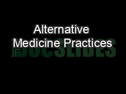 Alternative Medicine Practices PDF document - DocSlides