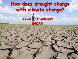 How does drought change with climate change?