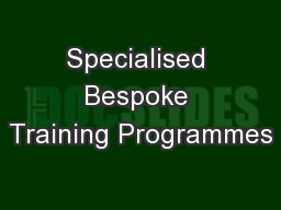 Specialised Bespoke Training Programmes
