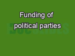 Funding of political parties PowerPoint PPT Presentation