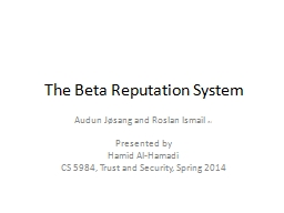 The Beta Reputation System