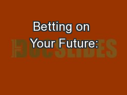 Betting on Your Future: