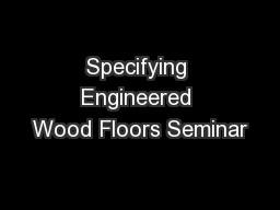 Specifying Engineered Wood Floors Seminar