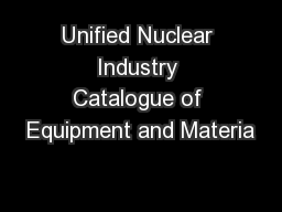 Unified Nuclear Industry Catalogue of Equipment and Materia