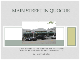 Main Street is the Center of the Town and is Respected by t