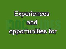 Experiences and opportunities for