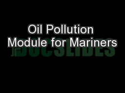 Oil Pollution Module for Mariners