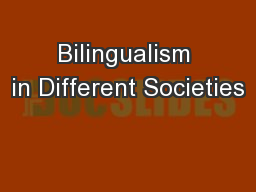 Bilingualism in Different Societies